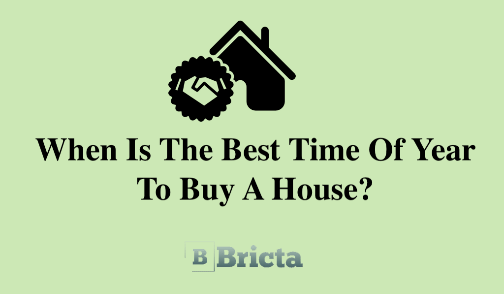 Best Time Of Year To Buy A House